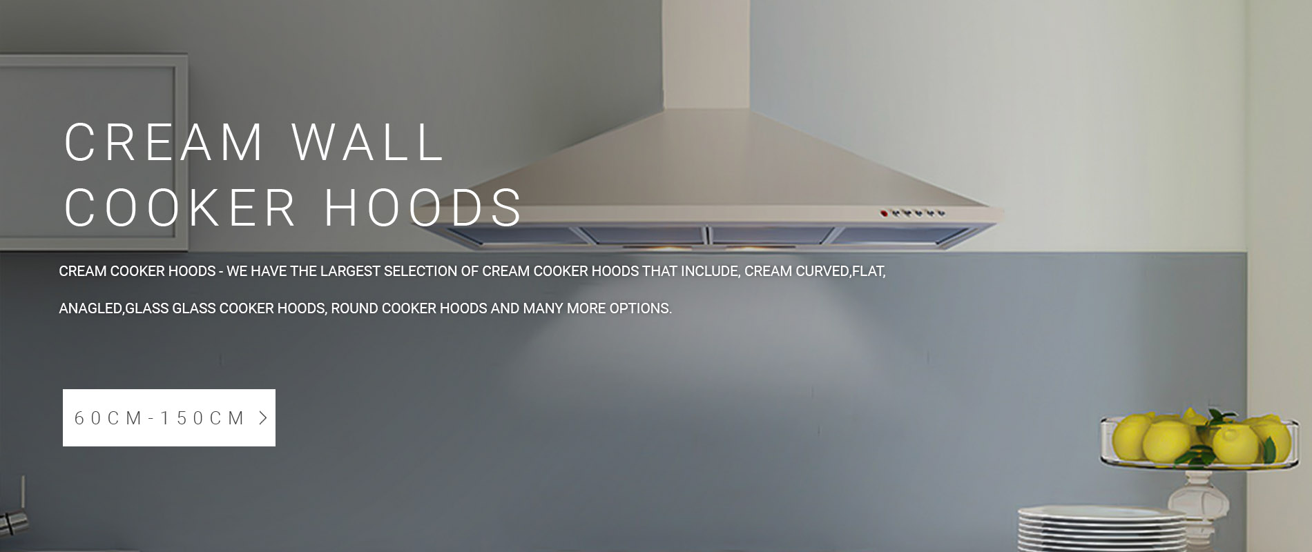 Cream Wall Mounted Cooker Hoods