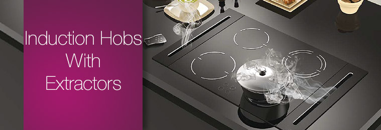 Induction Hobs with Extractor